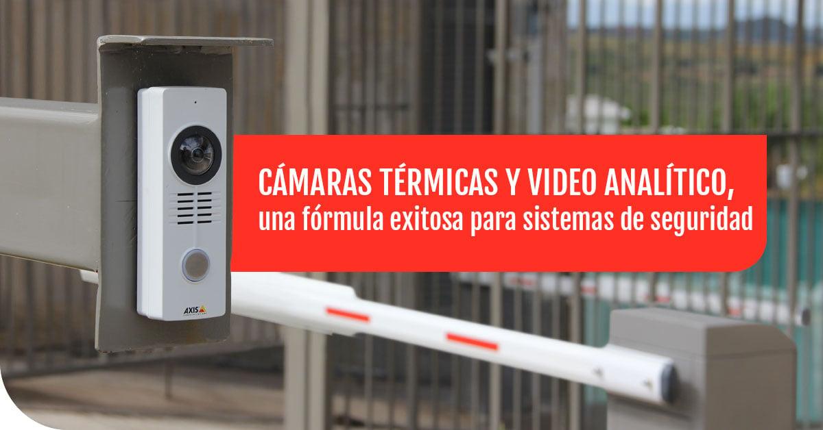 Cámaras térmicas y video analítico